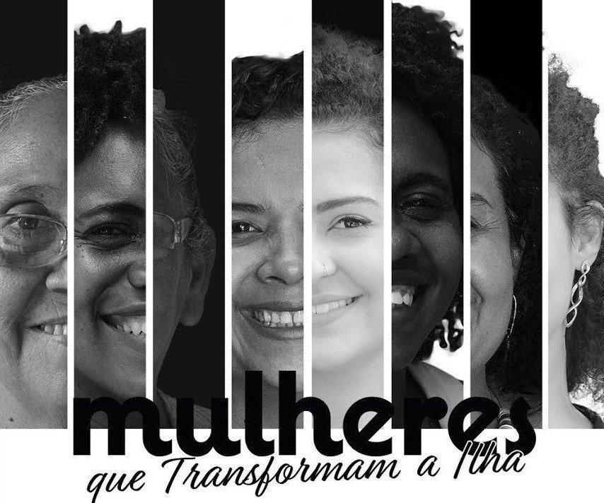 Mulheres que transformam a Ilha